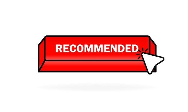 Empfohlene schaltfläche. web-button für online-shop. empfehlungssymbol für gute wahl. bestseller-zeichen. vektor-eps 10. getrennt auf weißem hintergrund.