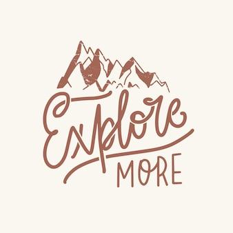 Entdecken sie mehr motivationsslogan oder -phrase, handgeschrieben mit eleganter kursiver kalligraphischer schrift und dekoriert von bergen