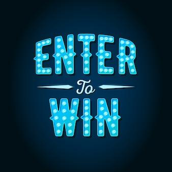 Enter to win schriftzug