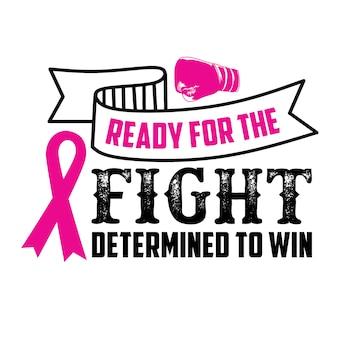 Entschlossen, brustkrebs-zitat zu gewinnen und zu sagen