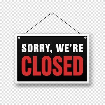 Entschuldigung, wir sind geschlossen schild am türladen. offenes oder geschlossenes geschäftsbanner für ladeneinzelhandel isoliert. hintergrund der zeit schließen