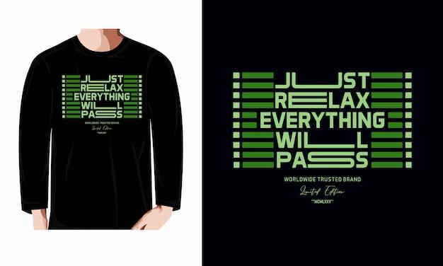 Entspannen sie sich einfach, alles wird passieren typografie langarm-t-shirt design premium-vektor