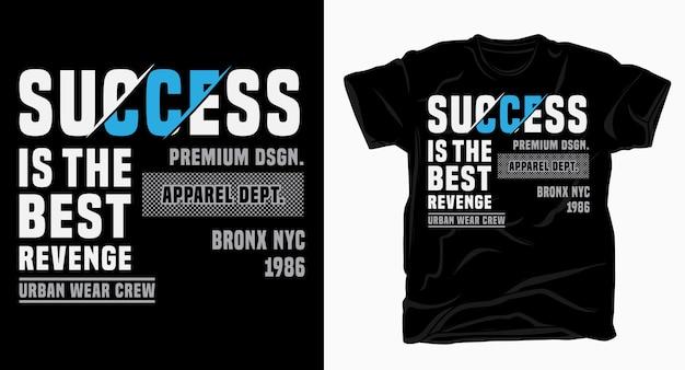 Erfolg ist das beste rache-typografie-design für t-shirts