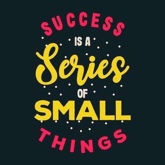 Erfolg ist eine reihe kleiner dinge