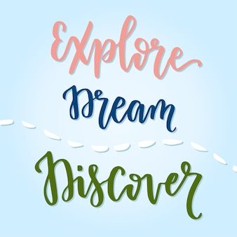 Erkunden sie dream discover handgeschriebene kalligraphische phrase. inspirational motivierend zitat