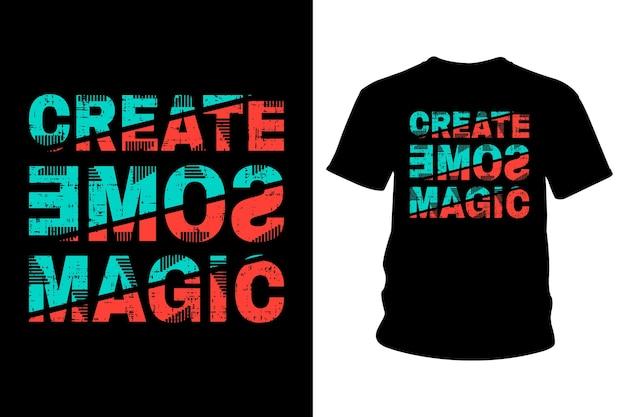 Erstellen sie einige magische slogan t-shirt typografie design