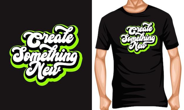Erstellen sie etwas neues schriftzug typografie zitate