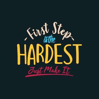 Erster schritt im härtesten, mach es einfach