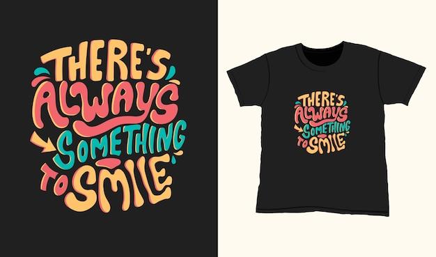 Es gibt immer etwas zu lächeln. zitat typografie schriftzug für t-shirt design. handgezeichnete schrift