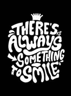 Es gibt immer etwas zu lächeln. zitat typografie.