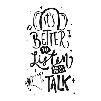 Es ist besser, mehr zuzuhören als zu reden. motivierende zitate. zitat handschrift.