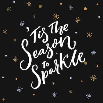 Es ist die jahreszeit, um zu funkeln inspirierendes zitat über winter und weihnachten auf dunklem hintergrund