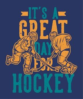 Es ist ein großartiger tag für hockey-poster