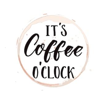Es ist kaffee uhr. lustiger spruch über kaffee, inspirierender spruch für poster und t-shirt.