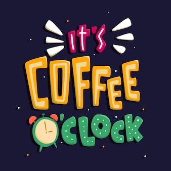 Es ist kaffee uhr zitat typografie schriftzug