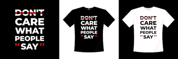 Es ist mir egal, was die leute sagen, typografie-t-shirt-design