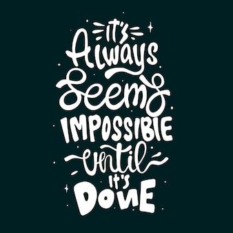 Es scheint immer unmöglich, bis es fertig ist