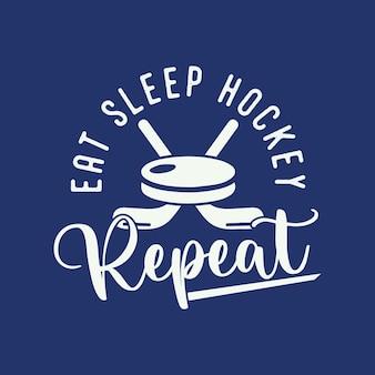 Essen schlafen hockey wiederholen vintage typografie hockey t-shirt design illustration