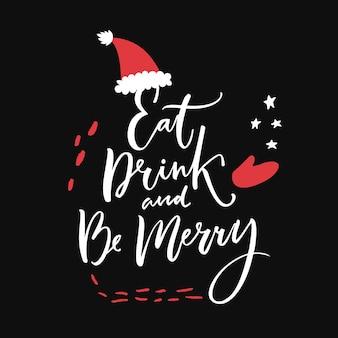 Essen sie getränk und seien sie frohes weihnachtszitat handgeschrieben auf schwarz verziert mit weihnachtsmütze und handschuhen
