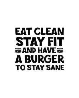 Essen sie sauber, bleiben sie fit und haben sie einen burger, um gesund zu bleiben. hand gezeichnete typografie