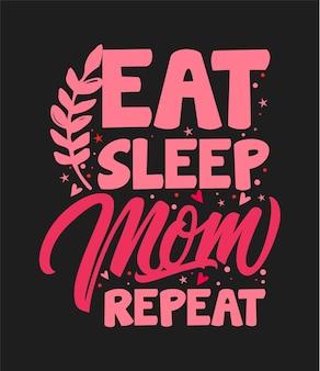 Essen sie schlaf mama wiederholen muttertag typografie zitate t-shirt und merchandise