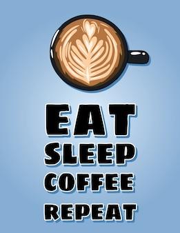 Essen sie schlafkaffee wiederholen und beschriften. tasse kaffee. hand gezeichnete karikaturartillustration