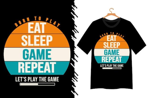 Essen sie schlafspiel wiederholen t-shirt-design