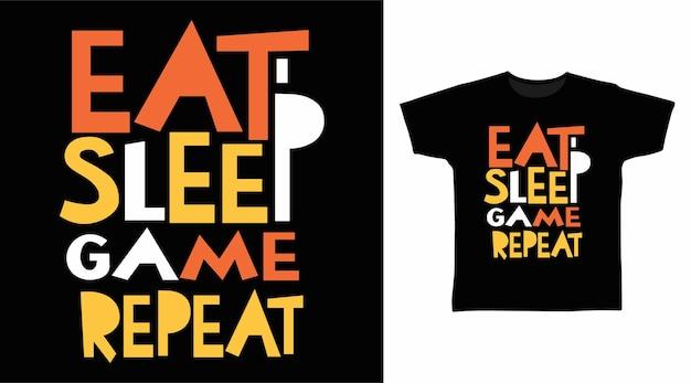 Essen sie schlafspiel-wiederholungstypografie für t-shirt-design