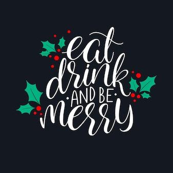 Essen sie, trinken sie und seien sie frohe weihnachtsgrußkarte