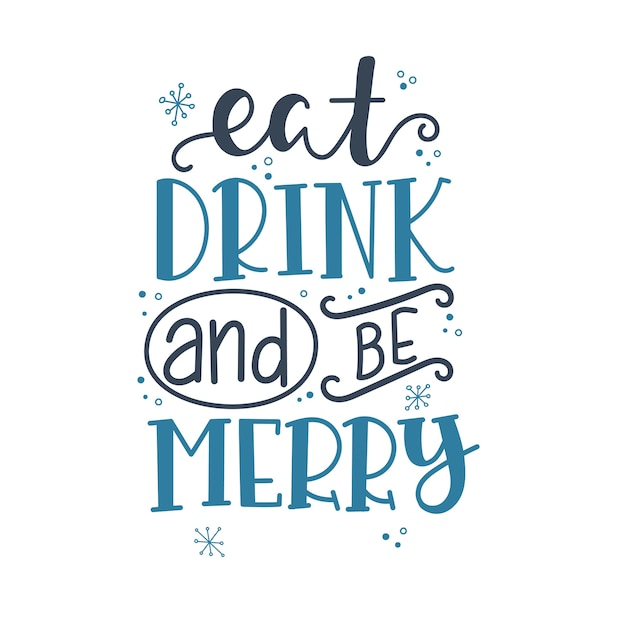 Essen sie trinken und seien sie frohe weihnachten schriftzug, motivationszitat