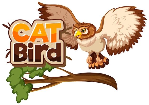 Eule auf zweig-cartoon-figur mit cat bird-schriftart isoliert