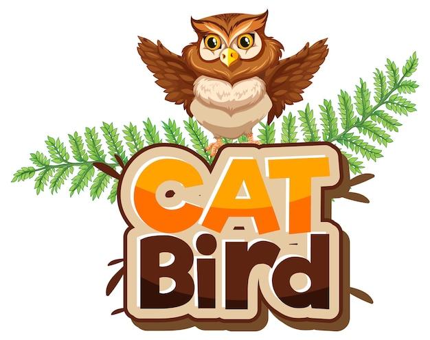 Eule-cartoon-figur mit cat bird-schriftart-banner isoliert