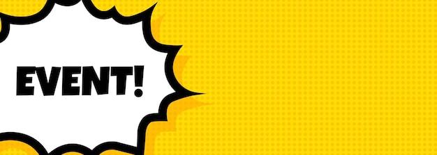 Event-sprechblase-banner. pop-art-retro-comic-stil. für business, marketing und werbung. vektor auf isoliertem hintergrund. eps 10.