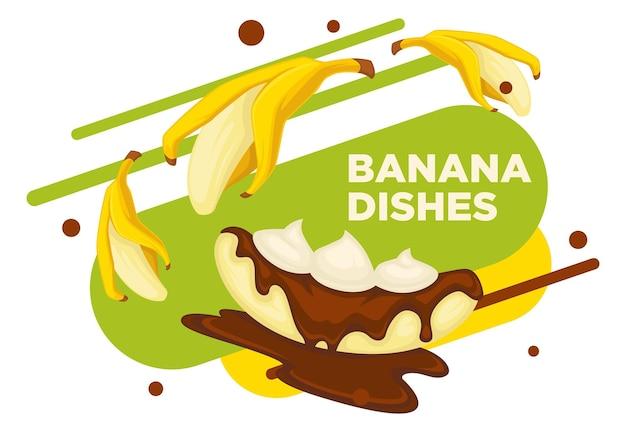 Exotisches dessert mit banane, schokoladen-topping und mousse. süßigkeiten zum frühstück, abendessen oder mittagessen. gekochtes veganes gericht. café- oder restaurantmenü, werbebanner oder poster. vektor im flachen stil