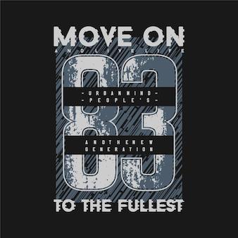 Fahren sie fort mit dem vollsten slogan text grafik gestreifte zusammenfassung für t-shirt druck