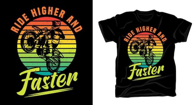 Fahren sie höher und schneller vintage-typografie mit motocross-fahrer-t-shirt