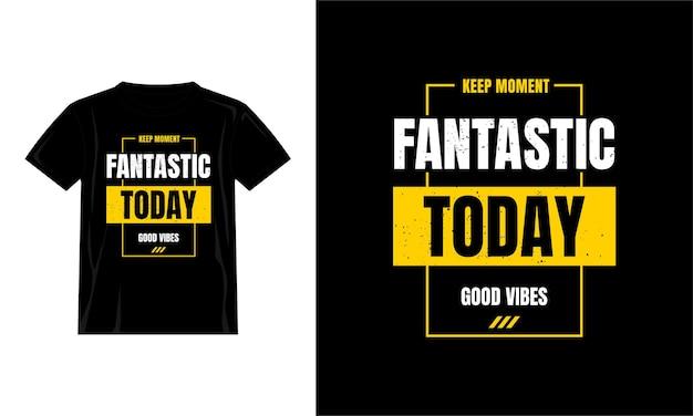 Fantastisch zitiert heute t-shirt-design