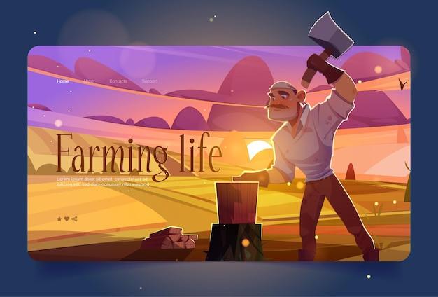 Farming life banner mit mann holzhacken auf landwirtschaftsfeldern bei sonnenuntergang. vektorlandingpage mit karikaturillustration des landwirts mit axtschneidhölzern. holzfäller mit schnurrbart und beil