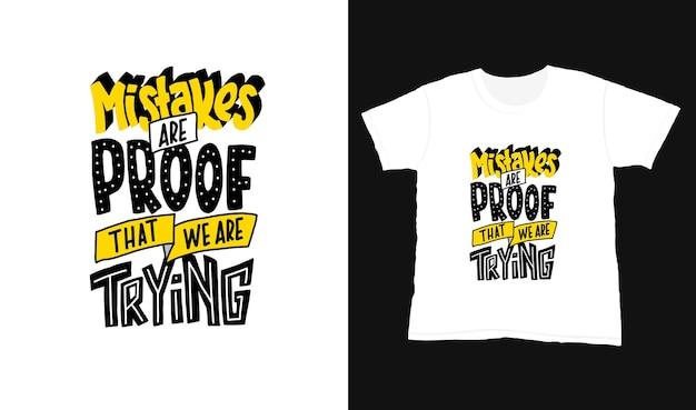 Fehler sind der beweis dafür, dass wir es versuchen. zitieren sie typografie-schriftzug für t-shirt-design.