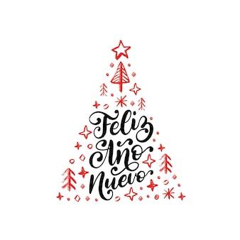 Feliz ano nuevo, handgeschriebener satz, übersetzt aus dem spanischen frohes neues jahr. vektor-weihnachten-fichte-illustration.