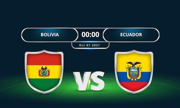 Fifa fussball-weltmeisterschaft 2022 ecuador vs bolivien fußballspiel anzeigetafel übertragen
