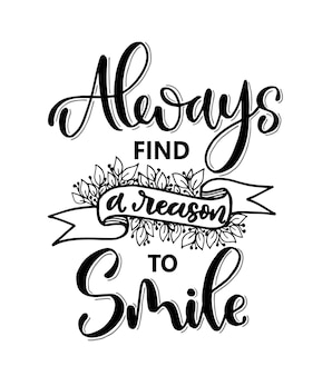 Finden sie immer einen grund, um zu lächeln, indem sie motivierende zitate schreiben