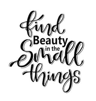 Finden sie schönheit in der handgezeichneten typografie der kleinen dinge