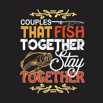 Fischen-zitat und sprichwort. paare, die zusammen fischen, bleiben zusammen