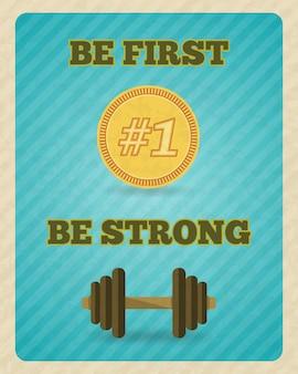 Fitness krafttraining motivation schriftzug. sei der erste, sei stark