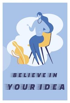 Flache illustration glauben an ihre ideenbeschriftung.