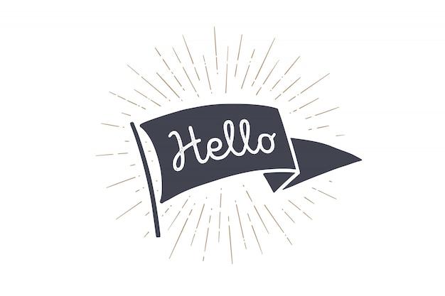 Flag hallo. old school flagge mit text hallo, hallo, hallo. bandfahne im weinlesestil mit linearem zeichnen von lichtstrahlen, sunburst und sonnenstrahlen. hand gezeichnetes element. illustration