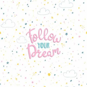 Folge deinen träumen. schriftzug auf dem hintergrund eines nahtlosen musters mit raum im skandinavischen handgezeichneten stil