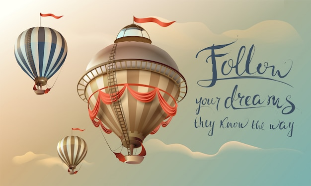 Folge deinen träumen sie kennen den weg. handgeschriebener text und ballone des phrasenzitats im himmel