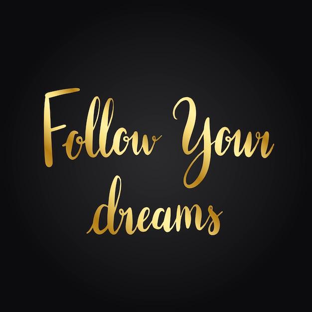 Folgen sie dem typografie-vektor ihrer träume